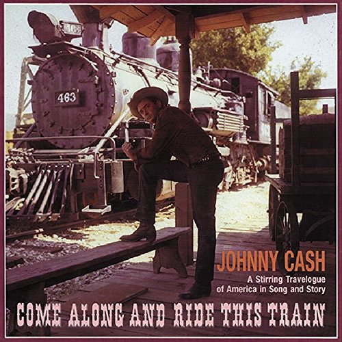 Come Along and Ride This Train by Cash, Johnny