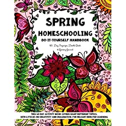 Spring Homeschooling - Do-It-Yourself Handbook: 60 Day Organizer, Doodle Book & Learning Journal