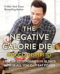 The Negative Calorie Diet: Lose Up to 10 Pounds in 10 Days with 10 All You Can Eat Foods