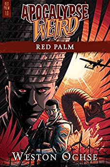 Red Palm: An Apocalypse Weird Novel by [Ochse, Weston]