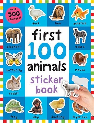First 100 Animals Sticker Book: Over 500 Stickers - Animals Sticker