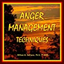 Anger Management Techniques: Gain Quick Relief and Lasting Control With Methods That Work Audiobook by William G. DeFoore Narrated by William G. DeFoore