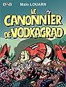 Le canonnier de Vodkagrad par Louarn