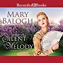Silent Melody Audiobook by Mary Balogh Narrated by Rosalyn Landor