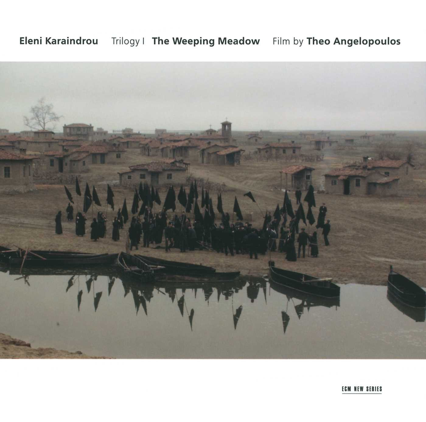 The Weeping Meadow (Music for film by T. Angelopoulos)