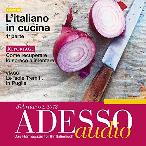 ADESSO Audio - L'italiano in cucina. 2/2013: Italienisch lernen Audio - Kochen auf Italienisch