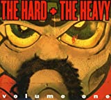The Hard and The Heavy, Vol. 1
