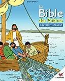 La Bible des Enfants Nouveau Testament: La Bible des Enfants (French Edition)