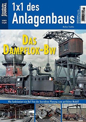 Das Dampflok-Bw - Eisenbahn Journal - 1 x 1 des Anlagenbaus 2-2013
