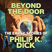 Beyond the Door Audiobook by Philip K. Dick Narrated by Chris Lutkin