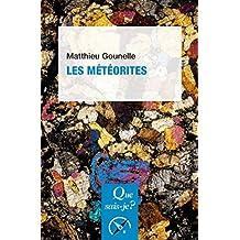 Les météorites: « Que sais-je ? » n° 3859 (French Edition)