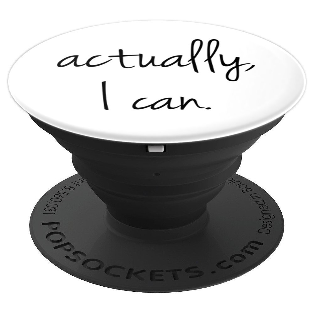 Actually I Can - Uplifting And Motivational Slogan on White - PopSockets Grip and Stand for Phones and Tablets