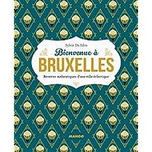 Bienvenue à Bruxelles : Recettes authentiques d'une ville éclect