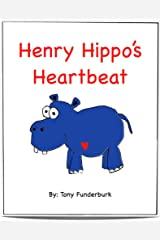 Henry Hippo's Heartbeat Kindle Edition