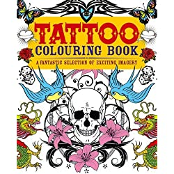 Tattoo Colouring Book: A Fantastic Selection of Exciting Imagery by Arcturus Publishing (2013-09-30)