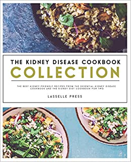 Kidney disease cookbook collection the best kidney friendly recipes kidney disease cookbook collection the best kidney friendly recipes from the essential kidney disease forumfinder Image collections