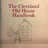 img - for The Cleveland old house handbook: A guide to maintaining your historic house on the Near West Side book / textbook / text book
