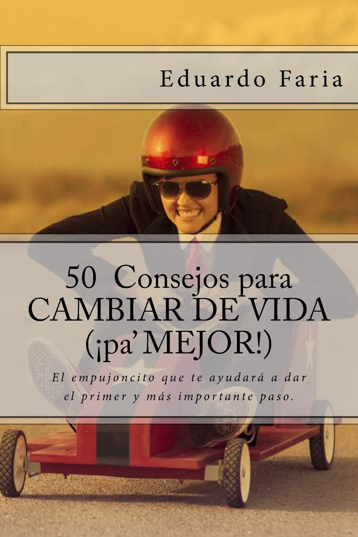 50 Consejos para CAMBIAR DE VIDA (¡pa MEJOR!): El ...