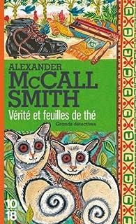[Les enquêtes de Mma Ramotswe] : Vérité et feuilles de thé, McCall Smith, Alexander