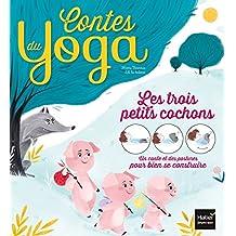Les trois petits cochons (Contes du yoga) (French Edition)