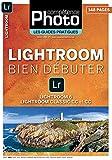 Bien débuter avec Lightroom 6, Classic CC et CC