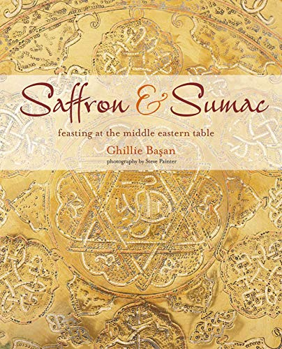 Saffron & Sumac: Feasting at the Middle Eastern Table by Ghillie Basan