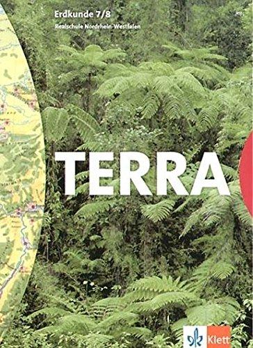 TERRA Erdkunde für Nordrhein-Westfalen - Ausgabe für Realschulen (Bisherige Ausgabe)/Schülerband 7./8. Schuljahr