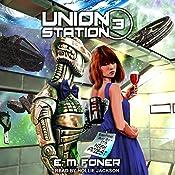 High Priest on Union Station: EarthCent Ambassador Series, Book 3   E. M. Foner
