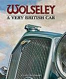 Wolseley: A Very British Car