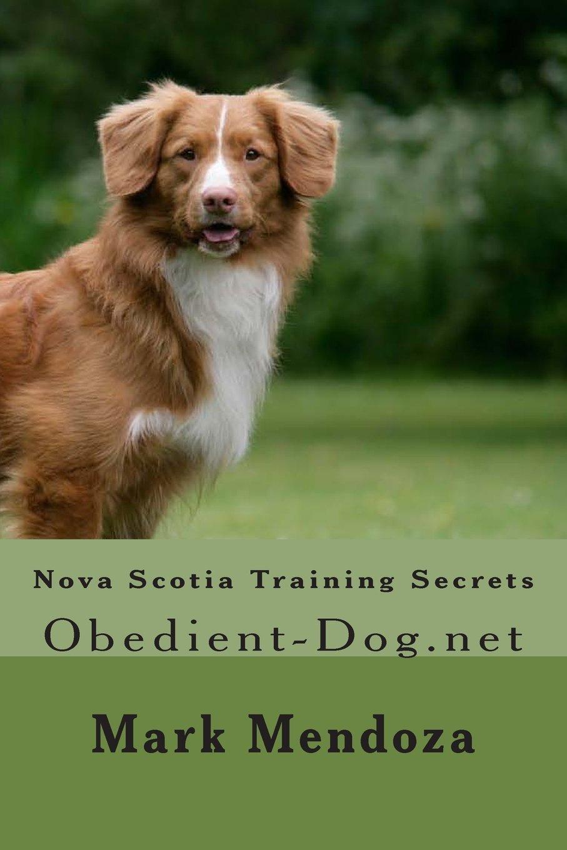 Nova Scotia Training Secrets: Obedient-Dog.net PDF