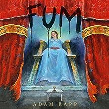 Fum Audiobook by Adam Rapp Narrated by Lauren Ezzo