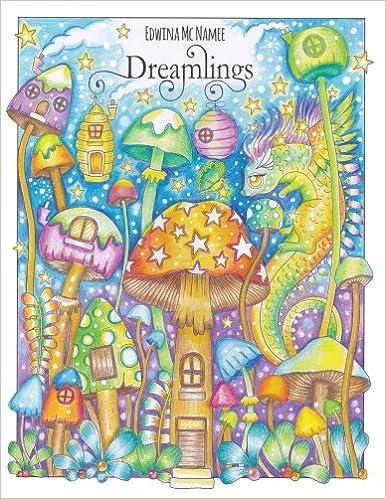 Amazon Dreamlings A Magical Coloring Book 9781985225466 Edwina Mc Namee Books