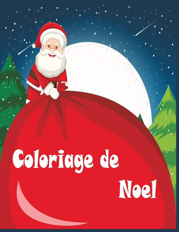 Amazon.com: Coloriage de Noel: 45+ illustrations très variées sur