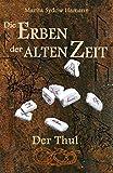 Die Erben der alten Zeit: Der Thul