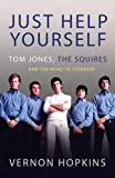 Just Help Yourself: Tom Jones, The Squires and the Road to Stardom