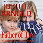 Father of Two : The Daddy School, Book 3 | Judith Arnold