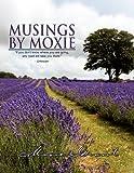 Musings by Moxie, Moxie Grant, 144156196X
