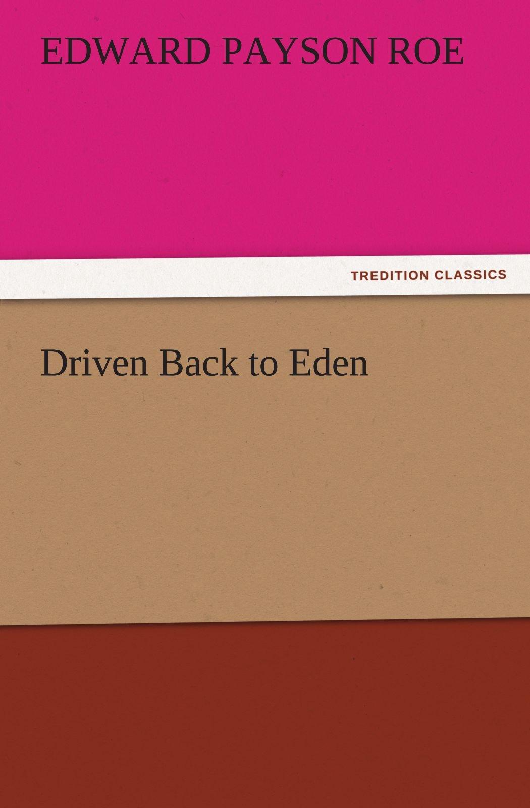 Read Online Driven Back to Eden (TREDITION CLASSICS) PDF ePub book