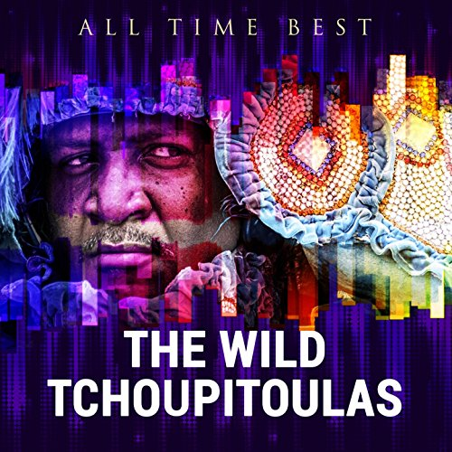 All Time Best: The Wild Tchoup...