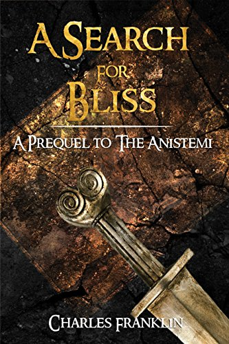 A Search for Bliss: A Prequel to The Anistemi