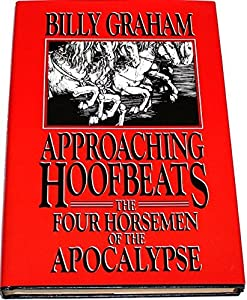 Approaching Hoofbeats: The Four Horsemen of the Apocalypse by Billy Graham (1984-01-01) by Word Books
