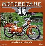 Motobécane : La Mobylette universelle ~ Patrick Barrabès