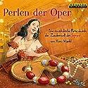 Perlen der Oper: Eine musikalische Reise durch die Zauberwelt des Soprans Hörbuch von Kim Märkl Gesprochen von: Sunnyi Melles