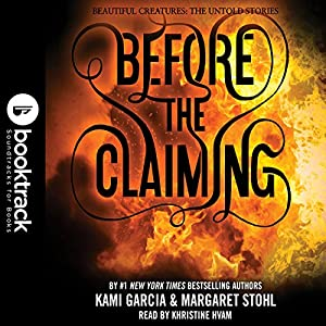 Before the Claiming - Booktrack Edition - Beautiful Creatures Audiobook