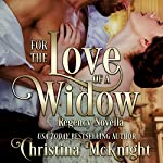 For the Love of a Widow | Christina McKnight