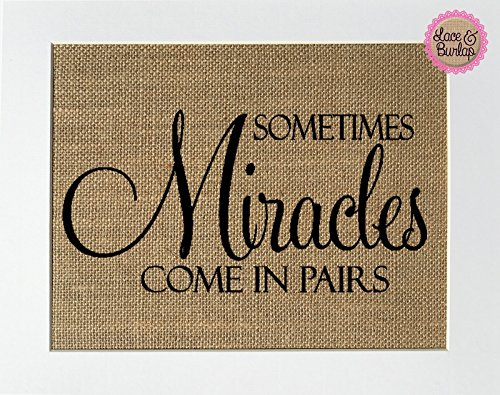 8x10 UNFRAMED Sometimes Miracles Come In Pairs / Burlap Print Sign / Rustic Country Shabby Chic Vintage Decor Love House Sign Baby Girl Baby Boy Nursery Twins Announcement Nursery NewBorn (horizontal)
