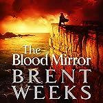 The Blood Mirror: The Lightbringer Series, Book 4 | Brent Weeks