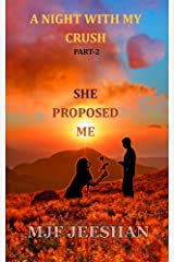 A NIGHT WITH MY CRUSH: SHE PROPOSED ME Kindle Edition