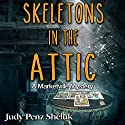 Skeletons in the Attic: A Marketville Mystery, Volume 1 Audiobook by Judy Penz Sheluk Narrated by Claira Jordyn