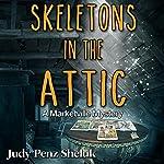 Skeletons in the Attic: A Marketville Mystery, Volume 1   Judy Penz Sheluk